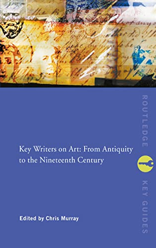 9780415243018: Key Writers on Art: From Antiquity to the Nineteenth Century (Routledge Key Guides)