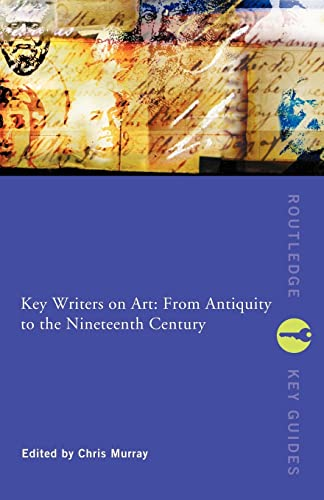 9780415243025: Key Writers on Art: From Antiquity to the Nineteenth Century (Routledge Key Guides)
