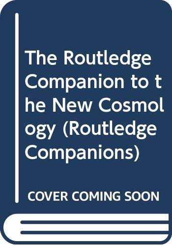 9780415243117: The Routledge Companion to the New Cosmology (Routledge Companions)