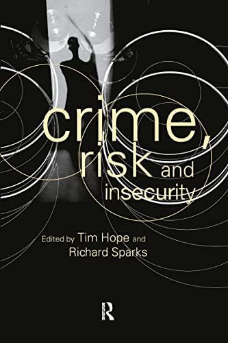 9780415243438: Crime, Risk and Insecurity: Law and Order in Everyday Life and Political Discourse