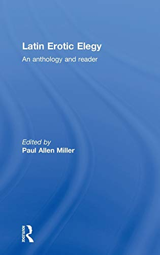 9780415243711: Latin Erotic Elegy: An Anthology and Reader