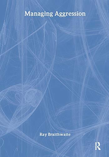 Managing Aggression (Hardback): Ray Braithwaite