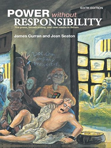 9780415243902: Power Without Responsibility: Press, Broadcasting and the Internet in Britain