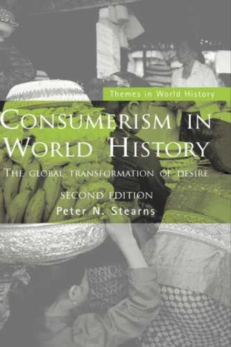 9780415244084: Consumerism in World History: The Global Transformation of Desire (Themes in World History)