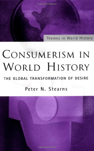 9780415244091: Consumerism in World History: The Global Transformation of Desire