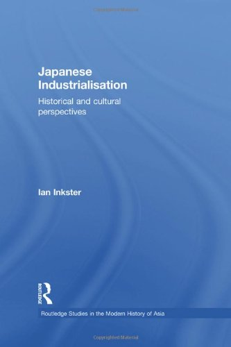 Japanese Industrialisation: Historical and Cultural Perspectives (Routledge Studies in the Modern ...