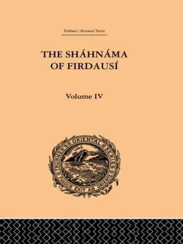 9780415245418: Trübner's Oriental Series: The Shahnama of Firdausi: Volume IV (Trubner's Oriental Series) (Vol IV)