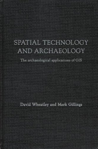 9780415246392: Spatial Technology and Archaeology: The Archaeological Applications of GIS