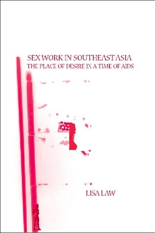 9780415246699: Sex Work in Southeast Asia (Routledge Pacific Rim Geographies)