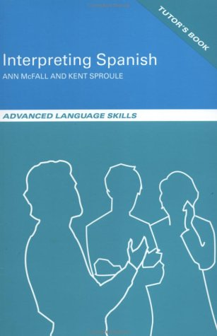 9780415246828: Interpreting Spanish: Advanced Language Skills