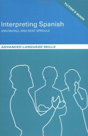 9780415246828: Interpreting Spanish: Advanced Language Skills (English and Spanish Edition)