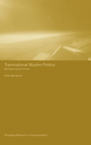 9780415246941: Transnational Muslim Politics: Reimagining the Umma (Routledge Research in Transnationalism)