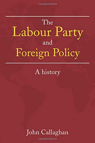9780415246965: The Labour Party and Foreign Policy: A History