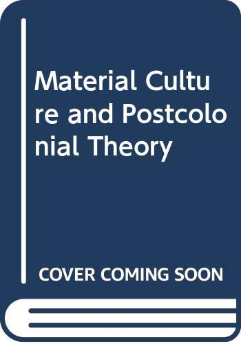 9780415247283: Material Culture and Postcolonial Theory