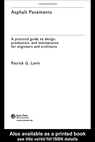 9780415247337: Asphalt Pavements: A Practical Guide to Design, Production and Maintenance for Engineers and Architects