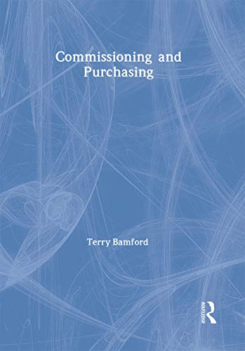 Commissioning and Purchasing (The Social Work Skills Series): Bamford, Terry