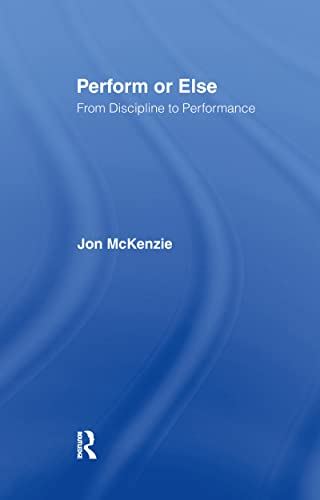 9780415247689: Perform or Else: From Discipline to Performance