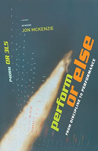 9780415247696: Perform or Else: From Discipline to Performance