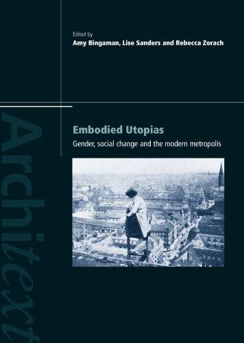Embodied Utopias (Architext Series): Editor-Amy Bingaman; Editor-Lise