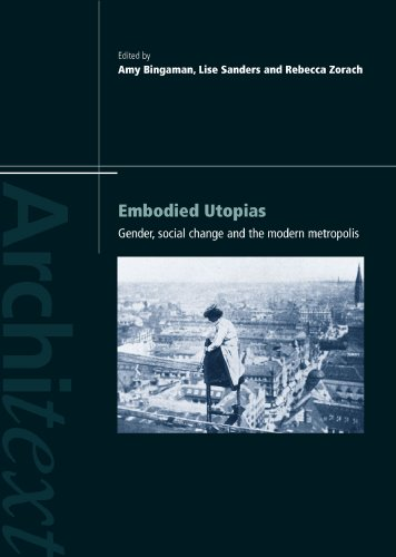 9780415248143: Embodied Utopias: Gender, Social Change and the Modern Metropolis (Architext)
