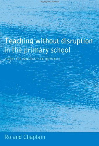9780415248334: Teaching without Disruption in the Primary School: A Model for Managing Pupil Behaviour