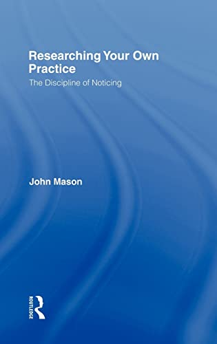 9780415248617: Researching Your Own Practice: The Discipline of Noticing
