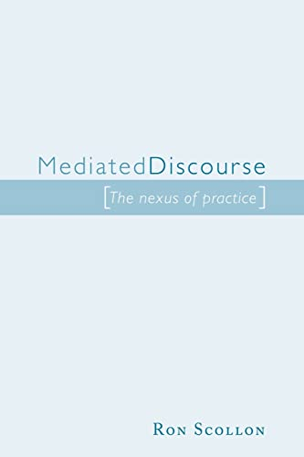 9780415248839: Mediated Discourse: The nexus of practice