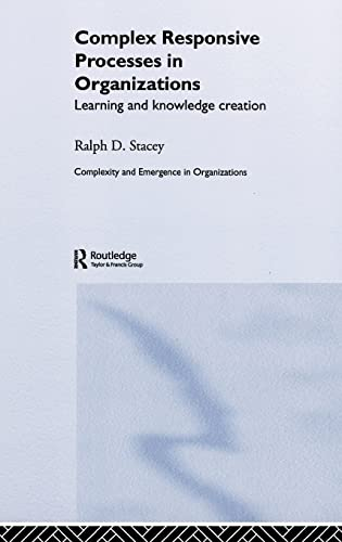 9780415249188: Complex Responsive Processes in Organizations: Learning and Knowledge Creation (Complexity and Emergence in Organizations)