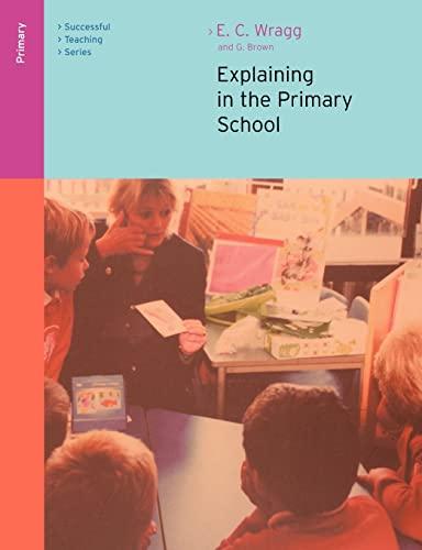 9780415249553: Explaining in the Primary School (Successful Teaching Series)