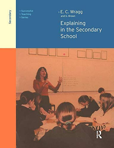 9780415249560: Explaining in the Secondary School (Successful Teaching Series)