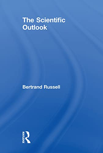 THE SCIENTIFIC OUTLOOK.: Russell, Bertrand.