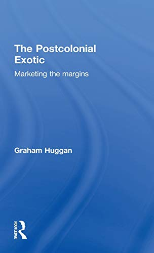 9780415250337: The Postcolonial Exotic: Marketing the Margins