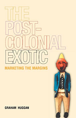 9780415250344: The Postcolonial Exotic: Marketing the Margins
