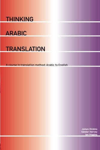 9780415250658: Thinking Arabic Translation: A Course in Translation Method - Arabic to English: Course Book (Thinking Translation)