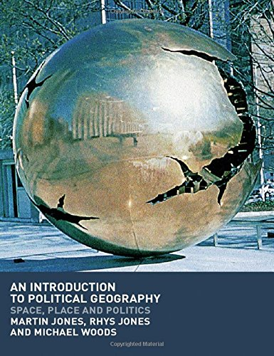 9780415250764: An Introduction to Political Geography: Space, Place and Politics