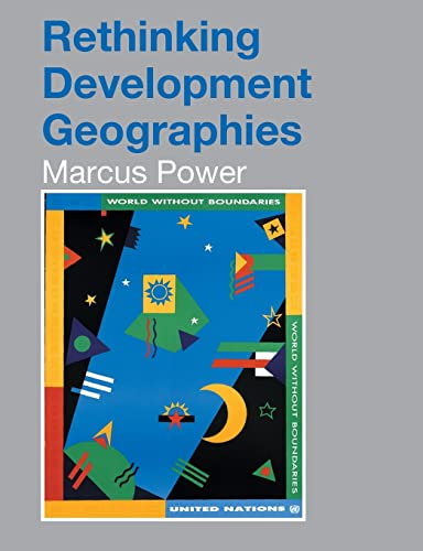 9780415250795: Rethinking Development Geographies