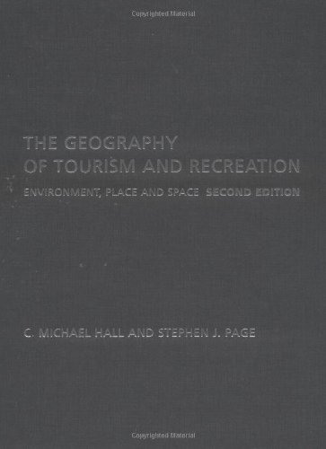 9780415250801: The Geography of Tourism and Recreation: Environment, Place and Space