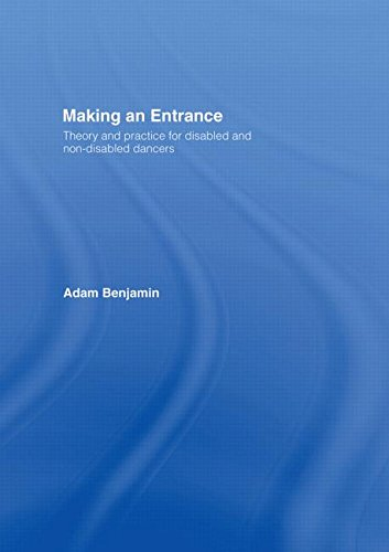 9780415251433: Making an Entrance: Theory and Practice for Disabled and Non-Disabled Dancers