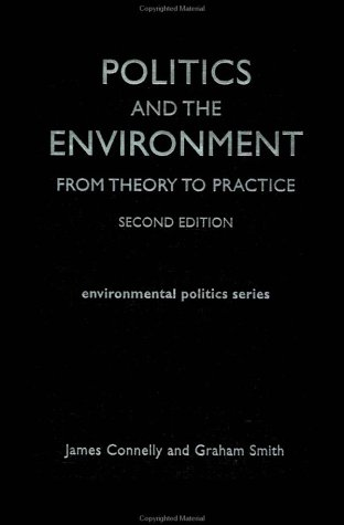 9780415251457: Politics and the Environment: From Theory to Practice (Environmental Politics Series)