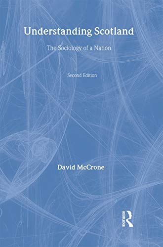 9780415251631: Understanding Scotland: The Sociology of a Nation (International Library of Sociology)