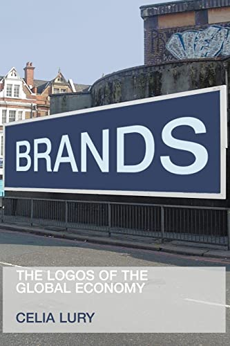 9780415251839: Brands: The Logos of the Global Economy (International Library of Sociology)