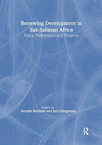 Renewing Development in Sub-Saharan Africa: Policy, Performance and Prospects