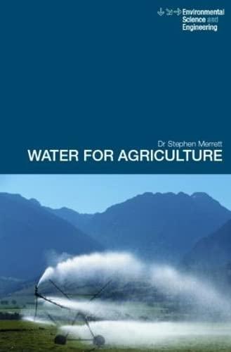 Water for Agriculture: Irrigation Economics in International: Merrett, Stephen