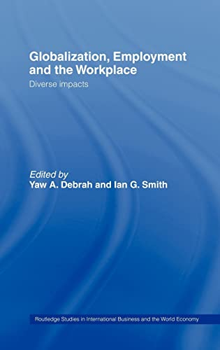 9780415252416: Globalization, Employment and the Workplace: Diverse Impacts (Routledge Studies in International Business and the World Economy)