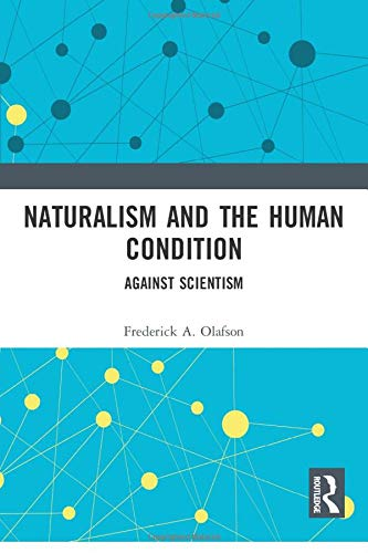 9780415252607: Naturalism and the Human Condition: Against Scientism