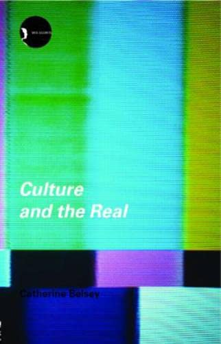 9780415252898: Culture and the Real: Theorizing Cultural Criticism (New Accents)