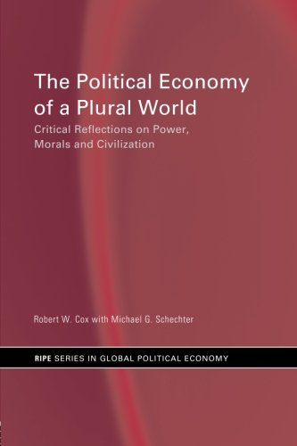 9780415252911: The Political Economy of a Plural World: Critical reflections on Power, Morals and Civilisation (RIPE Series in Global Political Economy)