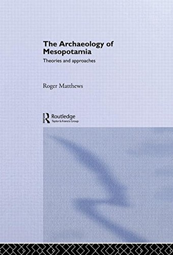 9780415253161: The Archaeology of Mesopotamia: Theories and Approaches