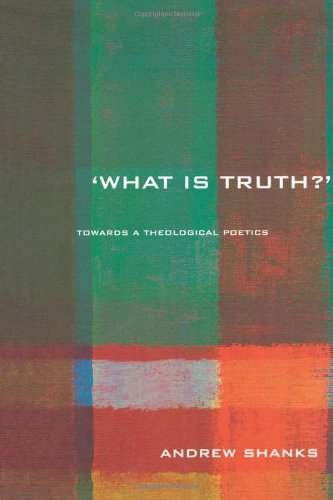 9780415253253: 'What is Truth?': Towards a Theological Poetics