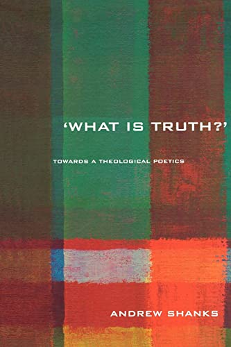 9780415253260: 'What is Truth?': Towards a Theological Poetics